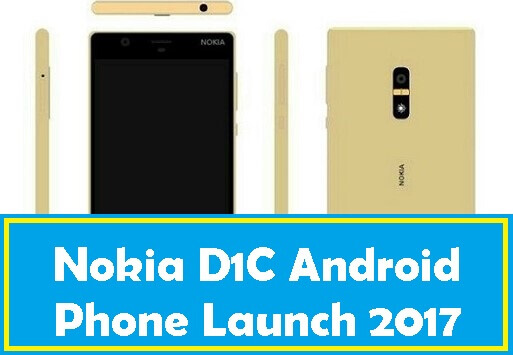 Nokia D1C Android Phone Launch 2017
