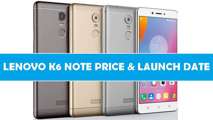 Lenovo K6 Note Launch Date
