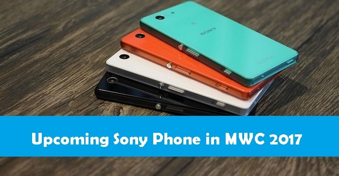 Upcoming Sony mwc 2017