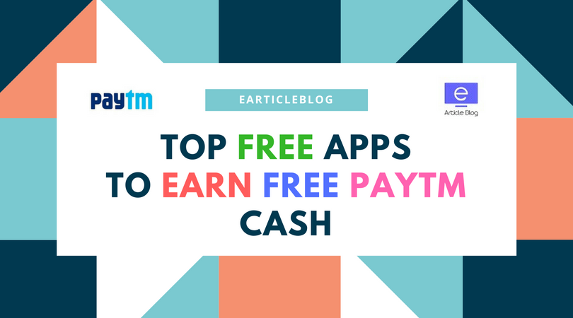 How to Earn Instant Free Paytm Cash by Downloading Apps [Top 6