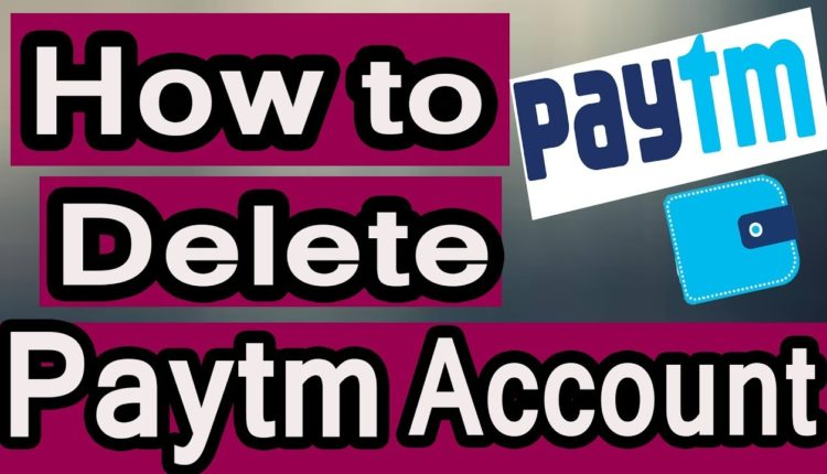 How to deactivate Paytm account