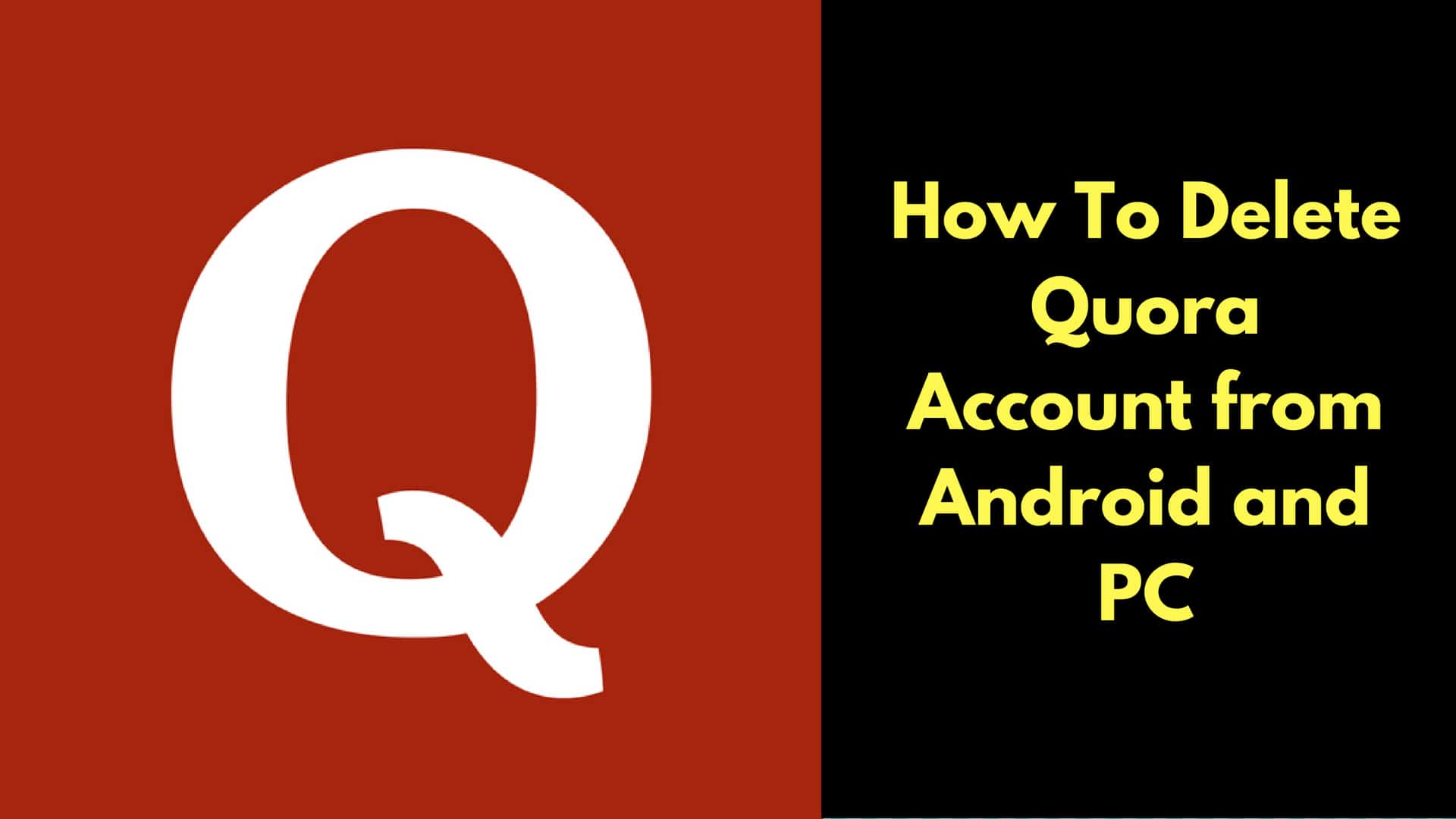 How To Delete Quora Account from Android and PC
