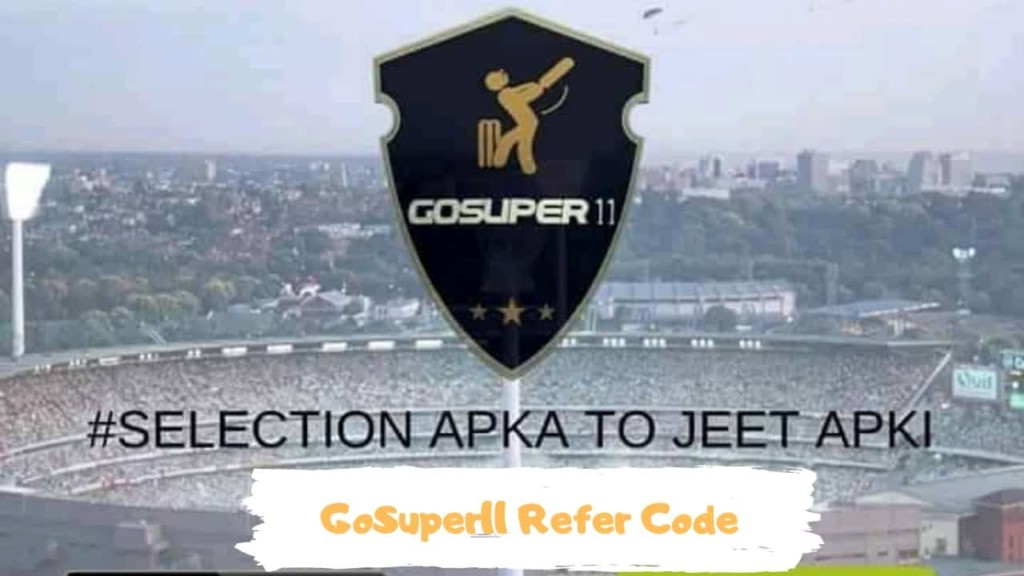 GoSuper11 Referral Code 2020