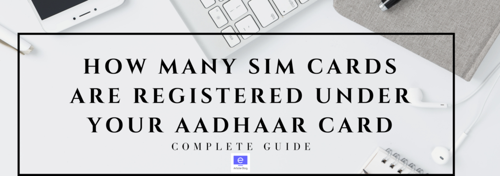 How Many SIM Cards Are Registered Under Your Aadhaar Card